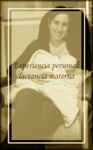 Experiencia personal sobre la lactancia materna